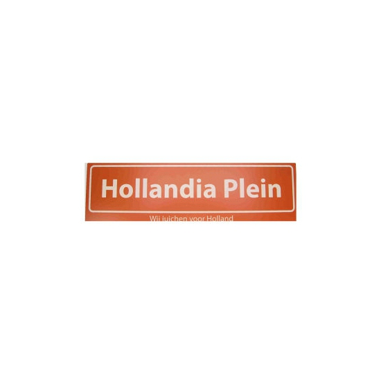 Hollandia Plein straatbord Wij Juichen voor Holland