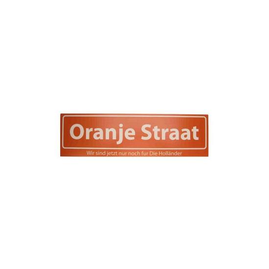 Oranje Straat straatbord Wir sind jetzt nog fur Die Hollander