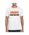 Oranje staat mij niet t shirt wit heren